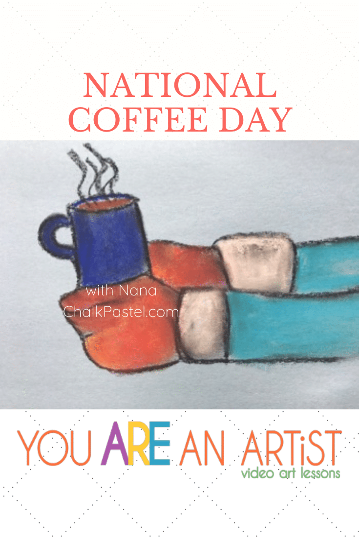 National Hot Chocolate Day or National Coffee Day with Nana's How to Draw a Mug of Hot Chocolate with Chalk Pastels – fill yours with your favorite!
