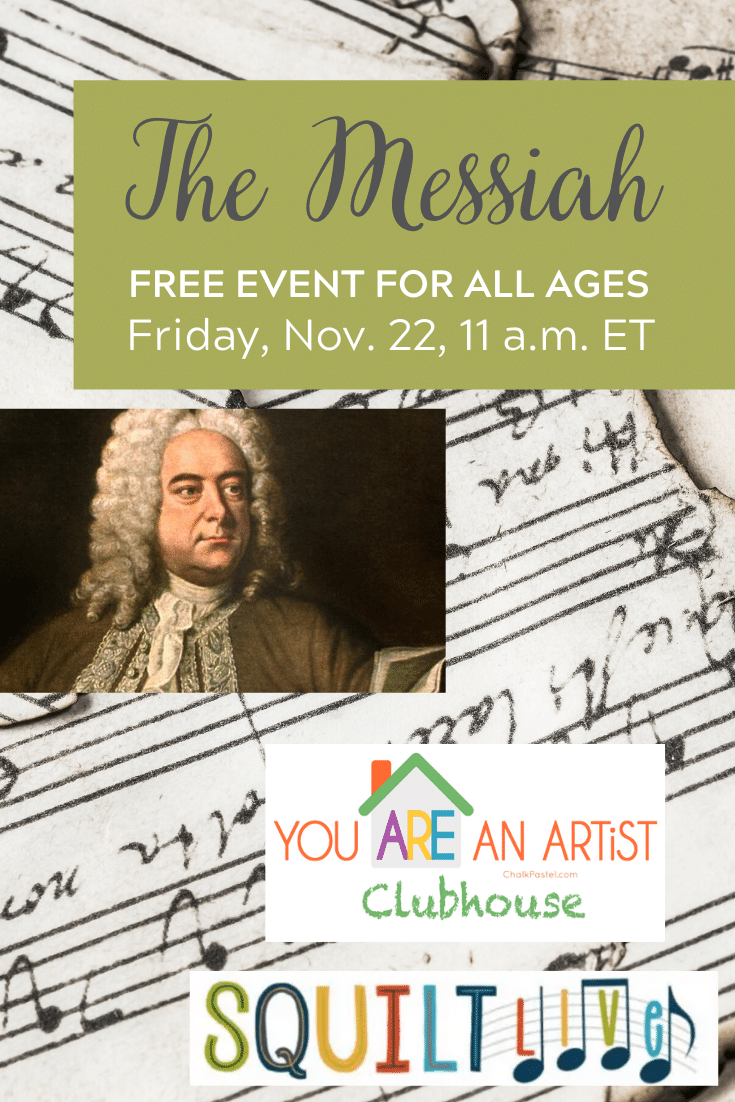 Friday, November 22 at 11 a.m. ET  - Welcome Messiah! This is a FREE event for all ages open to all with Ms. Mary of SQUILT Live! and Nana of You ARE an Artist Clubhouse. Sign up HERE. If you are unable to attend the event live, the video will be available afterwards in both of our membership areas.