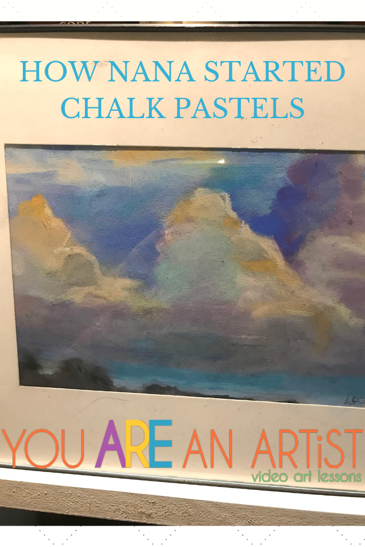 Some of you have asked how Nana started chalk pastels. Nana answers and shares a photo of her very first chalk pastel painting!