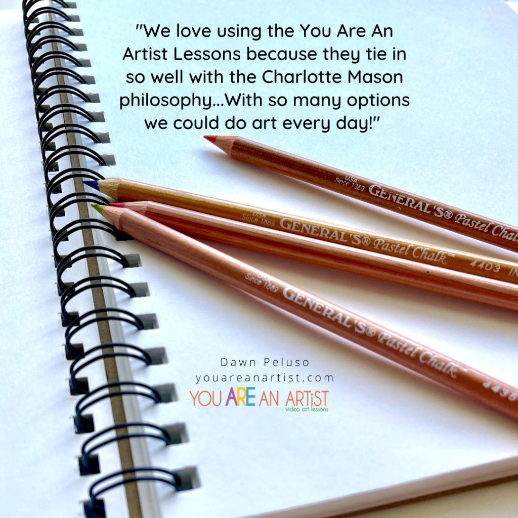 We love using the You ARE an ARTiST Lessons because they tie in so well with the Charlotte Mason phliosophy. With so many options, we could do art every day!