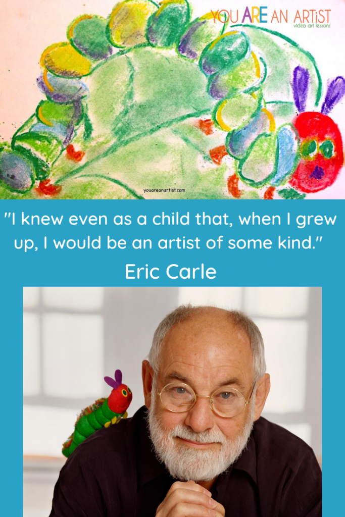 """Famous Artist and Children's book author Eric Carle Quote: """"I knew even as a child that, when I grew up, I would be an artist of some kind."""""""