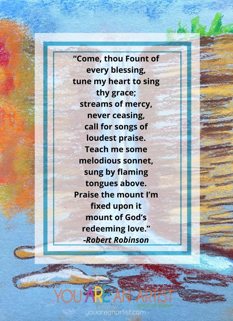 Come Thou Fount hymn lyrics and Thanksgiving hymn art lesson for homeschool at You ARE an ARTiST